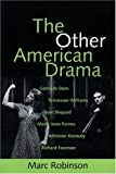 The Other American Drama (1555540678) by Robinson, Marc