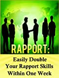 Rapport: Easily Double Your Rapport Skills Within One Week