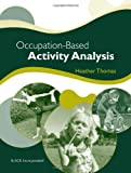 Occupation-Based Activity Analysis (Thomas, Occupation-Based Activity Analysis)