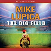 The Big Field | [Mike Lupica]