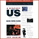 Making Thirteen Colonies: A History of US, Book 2 Audiobook by Joy Hakim Narrated by Christina Moore