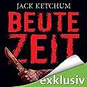Beutezeit Hörbuch von Jack Ketchum Gesprochen von: Uve Teschner