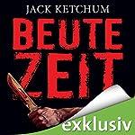 Beutezeit   Jack Ketchum