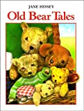 Jane Hissey Old Bear Tales