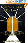 Did You Learn To Love?: The Capstone...