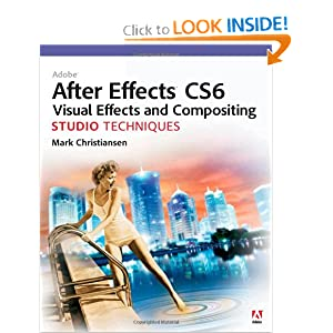 Adobe After Effects CS6 Visual Effects and Compositing Studio Techniques e-book