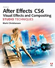 Adobe After Effects CC Visual Effects and Compositing Studio Techniques by Mark Christiansen