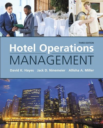 Hotel Operations Management (3rd Edition), by David K. Hayes, Jack D. Ninemeier, Allisha A. Miller