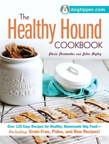The Healthy Hound Cookbook: Over 125 Easy Recipes for Healthy, Homemade Dog Food--Including Grain-Free, Paleo, and Raw Recipes! (Recipes For Dog Food compare prices)