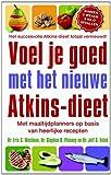 img - for Voel je goed met het nieuwe Atkins dieet: Met Maaltijdplanner Op Basis Van Heerlijke Recepten book / textbook / text book