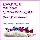 Dance of the Confetti Cat Hörbuch von Jan Suzukawa Gesprochen von: Leanna Abbott