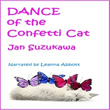 Dance of the Confetti Cat Audiobook by Jan Suzukawa Narrated by Leanna Abbott