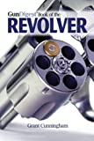 img - for Gun Digest Book of the Revolver book / textbook / text book