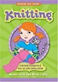 Show Me How: Knitting: Knitting Storybook & How-to-Knit Instructions