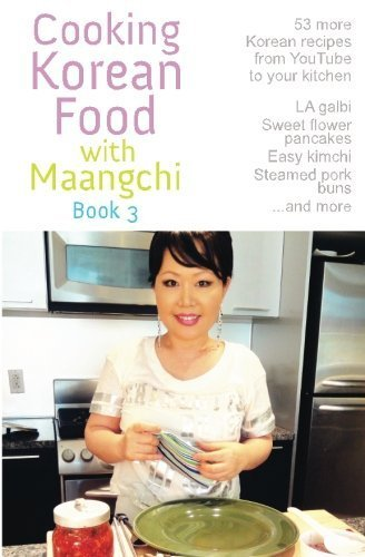 Cooking Korean Food with Maangchi - Book 3 by Maangchi (2011-02-16) (Maangchi Korean Cooking compare prices)