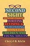 Title: Second Sight: An Editor's Talks on Writing, Revisi