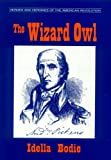 The Wizard Owl (Bodie, Idella. Heroes and Heroines of the American Revolution.)