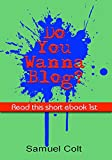 img - for Blogging: Do you wanna blog? book / textbook / text book