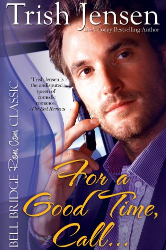 For A Good Time Call by Trish Jensen