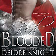 Red Blooded: A Gods of Midnight Novella Audiobook by Deidre Knight Narrated by Joel Richards