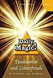Daily Magic - Dankbarkeit und Lebensfreude: Mitmachen und Erleben!