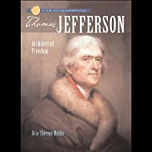Sterling Biographies: Thomas Jefferson (       UNABRIDGED) by Rita Thievon Mullin Narrated by Roscoe Orman