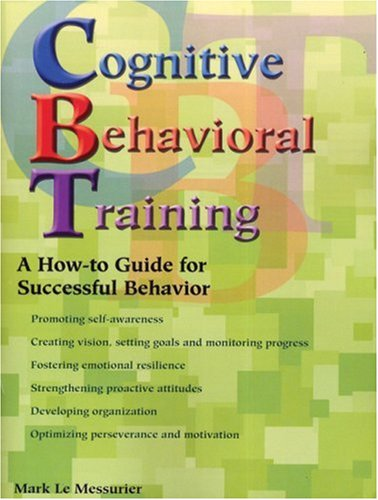 Cognitive Behavioral Training: A How-to Guide for...