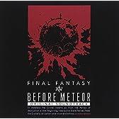 Before Meteor:FINAL FANTASY XIV Original Soundtrack【映像付サントラ/Blu-ray Disc Music】