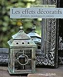 echange, troc Bernard Barbier, Joëlle Godefroid - Les effets décoratifs : Dorures, peintures et patines : techniques et créations