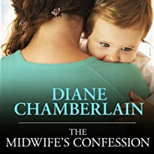 The Midwife's Confession Audiobook by Diane Chamberlain Narrated by Angela Dawe, Cassandra Campbell, Abby Craden, Xe Sands, Cris Dukehart