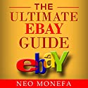 Ebay: The Ultimate Ebay Guide Audiobook by Neo Monefa Narrated by John Shelton