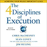 The 4 Disciplines of Execution: Achieving Your Wildly Important Goals | Sean Covey