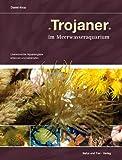 Trojaner im Meerwasseraquarium: Unerwünschte Aquariengäste erkennen und bekämpfen