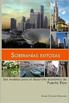Soberanias Exitosas: seis modelos para el desarrollo economico de