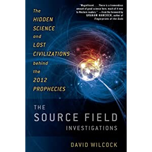 The Source Field Investigations - David Wilcock