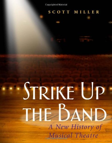 Strike Up the Band: A New History of Musical Theatre