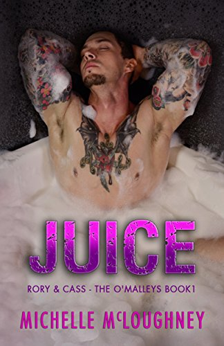 Juice: The O'Malleys Book 1, contemporary Adult Romance