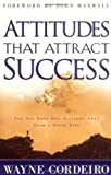 img - for Attitudes that Attract Success: You Are Only One Attitude Away from a Great Life book / textbook / text book