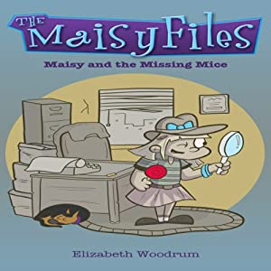 Maisy and the Missing Mice: The Maisy Files, Volume 1 | [Elizabeth Woodrum]