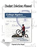 img - for Student Solutions Manual for College Algebra by Charles P. McKeague, Katherine Yoshiwara, & Denny Burzynski book / textbook / text book