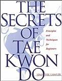 The Secrets of Tae Kwon Do Jennifer Lawler