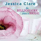 The Billionaire Takes a Bride: Billionaires and Bridesmaids Series #3 | Jessica Clare