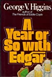 A Year or So With Edgar (0060118733) by George V. Higgins