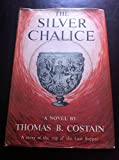 The Silver Chalice: The Bestselling Classic of the Cup of the Last Supper (Christian Epics) (0802471048) by Costain, Thomas B.