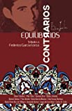 img - for Equilibrios Contrarios: Tributo a Federico Garc a Lorca (Spanish Edition) book / textbook / text book