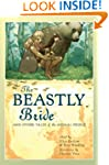 The Beastly Bride: Tales of the Anima...