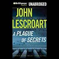 A Plague of Secrets (       UNABRIDGED) by John Lescroart Narrated by David Colacci