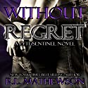 Without Regret Audiobook by R. L. Mathewson Narrated by Stella Bloom