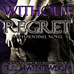 Without Regret (       UNABRIDGED) by R. L. Mathewson Narrated by Stella Bloom