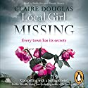 Local Girl Missing Hörbuch von Claire Douglas Gesprochen von: Hannah Murray, Emilia Fox